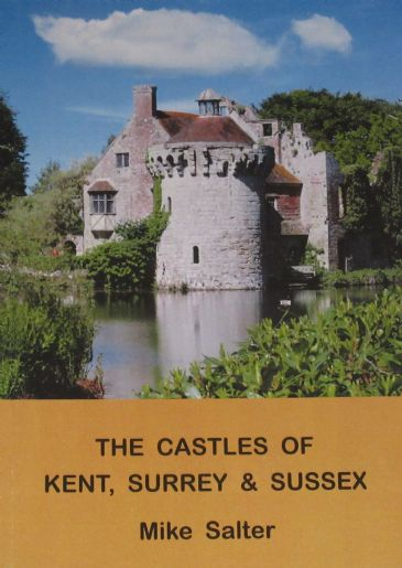 The Castles of Kent, Surrey and Sussex, by Mike Salter